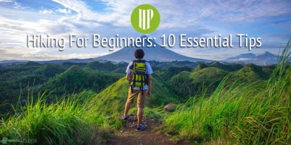 Hiking Essentials for Beginners: 10 Useful Tips