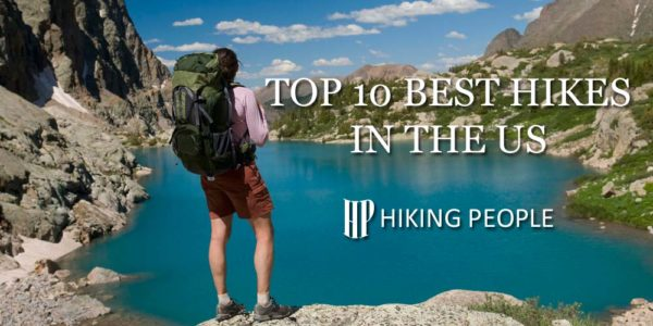Best Hikes in the US: Top 10 Must-Do Hikes