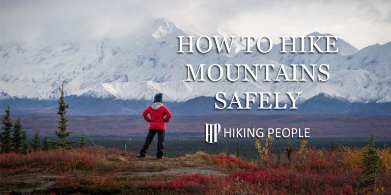 Mountain Hiking: How to Hike Mountains Safely